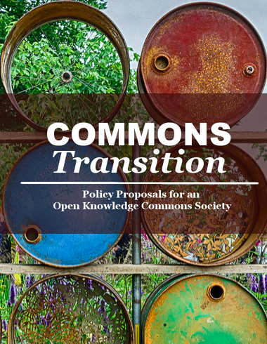 Commons Transition: Policy Proposals for an Open Knowledge Commons Society